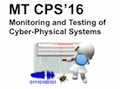 1st Workshop on Monitoring and Testing of Cyber-Physical Systems